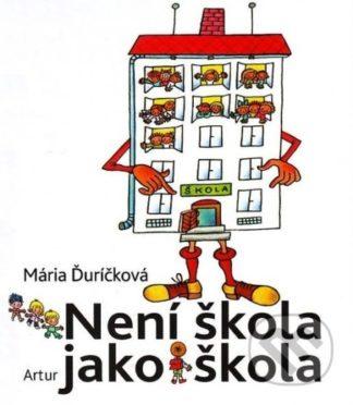 Mária Ďuríčková Není škola jako škola - knihy pre deti 6-9 rokov