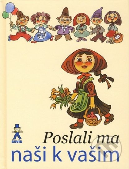 Mária Ďuríčková Poslali ma naši k vašim - knihy pre deti 6-9 rokov