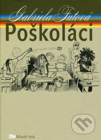 Gabriela Futová Poškoláci - knihy pre deti 6-9 rokov
