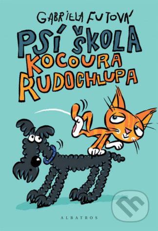 Gabriela Futová Psí škola kocoura Rudochlupa - knihy pre deti 6-9 rokov