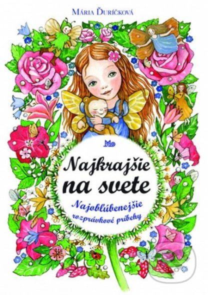 Mária Ďuríčková Najkrajšie na svete - knihy pre deti 6-9 rokov