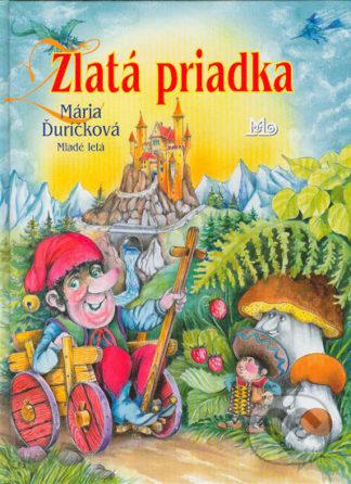 Mária Ďuríčková Zlatá priadka - knihy pre deti 6-9 rokov