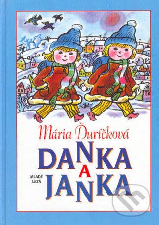 Mária Ďuríčková Danka a Janka - knihy pre deti 6-9 rokov