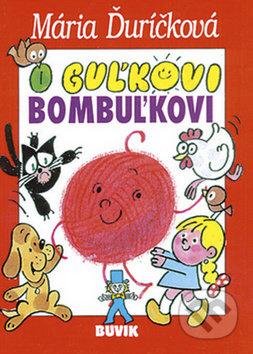Mária Ďuríčková O Guľkovi Bombuľkovi - knihy pre deti 6-9 rokov