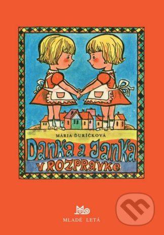 Mária Ďuríčková Danka a Janka v rozprávke - knihy pre deti 6-9 rokov