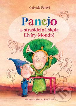 Gabriela Futová Panejo a strašidelná škola Elvíry Moudré - knihy pre deti 6-9 rokov