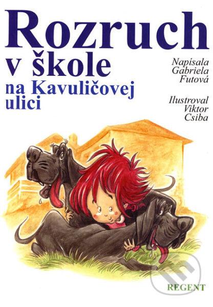 Gabriela Futová Rozruch v škole na Kavuličovej ulici - knihy pre deti 6-9 rokov