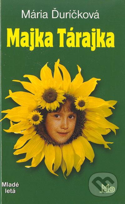 Mária Ďuríčková Majka Tárajka - knihy pre deti 6-9 rokov