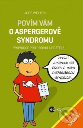 Jude Welton Povím vám o Aspergerově syndromu - kniha o aspergerovom syndróme