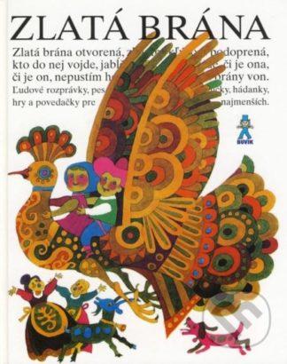 Mária Ďuríčková Zlatá Brána - knihy pre deti 6-9 rokov
