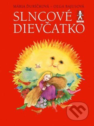Mária Ďuríčková Slncové dievčatko - knihy pre deti 6-9 rokov